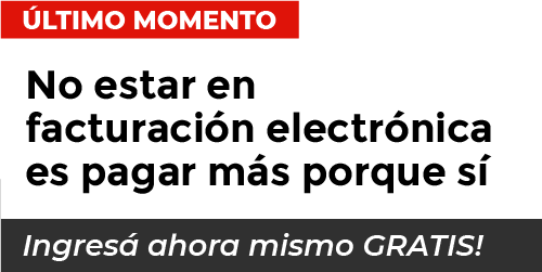 Último momento, No estar en facturación electrónica es pagar más porque si, Ingresá ahora mismo GRATIS!