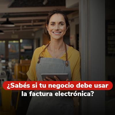 Obligados a facturar electrónicamente: conoce si tu empresa aplica